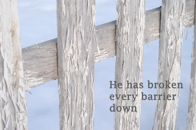 he has broken every barrier down